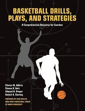 Basketball Drills, Plays and Strategies : Comprehensive Resource for Coaches...