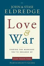 Love and War Participant's Guide: Finding the Marriage You've Dreamed Of (Small
