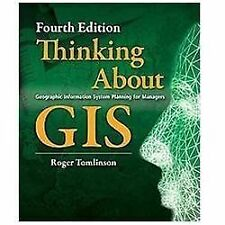 Thinking About GIS: Geographic Information System Planning for Managers, Tomlins