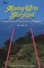 Moving Up to Gloryland: Gospel Favorites for Choir, Ensemble, or Congregation
