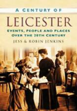 Jenkins-A Century Of Leicester  BOOK NEW