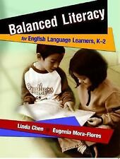Balanced Literacy for English Language Learners, K-2 Chen, Linda, Mora-Flores,