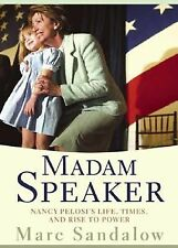 Madam Speaker : Nancy Pelosi's Life, Times, and Rise to Power by Marc...