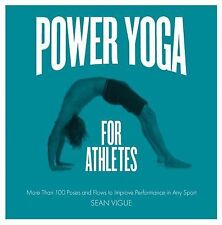 Power Yoga for Athletes : More Than 100 Poses and Flows to Improve...