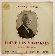 """RARE 7"""" ZANIE PETIT piano D'INDY poeme des montagnes LE CHANT DU MONDE"""