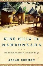 Nine Hills to Nambonkaha: Two Years in the Heart of an African Village