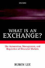 What Is an Exchange?: The Automation, Management, and Regulation of Financial Ma