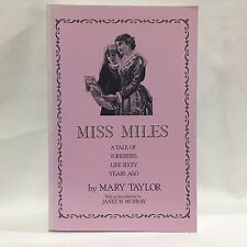 Miss Miles : Or, a Tale of Yorkshire Life 60 Years Ago by Mary Taylor Free Ship