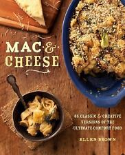 Mac & Cheese: More than 80 Classic and Creative Versions of the Ultimate Comfort