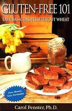 Gluten-Free 101 : Easy, Basic Dishes Without Wheat by Carol Fenster (2003, Pa...