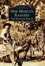 New Mexico's Rangers:: The Mounted Police (Images of America), Hornung, Chuck, A