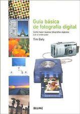 Guia basica de fotografia digital: Como hacer buenas fotografias digitales con e