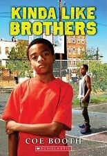 Kinda Like Brothers by Coe Booth (2015, Paperback)