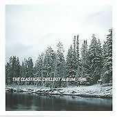 Classical Chillout Album: One [CD] [Audio CD] Various Composers