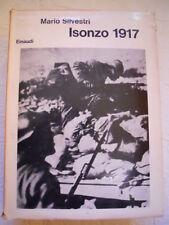 ISONZO 1917 - MARIO SILVESTRI -1 ED EINAUDI 1965  WW1 SAGGI 358