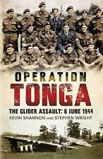 Operation Tonga - The Glider Assault: 6 June 1944, Shannon, Kevin, Wright, Steph