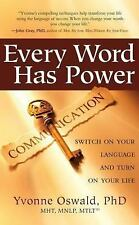 Every Word Has Power: Switch on Your Language and Turn on Your Life, Oswald, Yvo