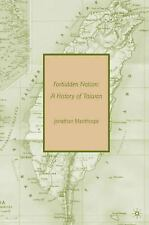 Forbidden Nation : A History of Taiwan by Jonathan Manthorpe (2008, Paperback)