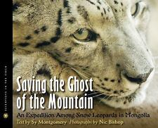 Scientists in the Field: Saving the Ghost of the Mountain : An Expedition...