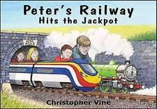 Peter's Railway Hits the Jackpot by Christopher G.C. Vine (Hardback, 2013)