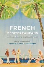 France Overseas Studies in Empire and Decolonization: French Mediterraneans :...