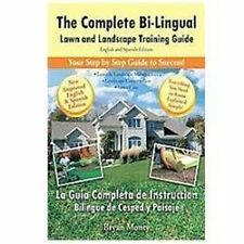 The Complete Bi-Lingual Lawn and Landscape Training Guide : English and...