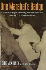 One Marshal's Badge: A Memoir of Fugitive Hunting, Witness Protection, and the U