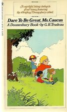 Dare to be Great, Ms. Caucus G.B. Trudeau Doonesbury Vintage VG+