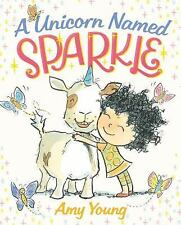 A Unicorn Named Sparkle by Amy Young (2016, Hardcover)