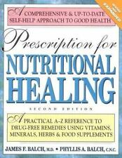 Prescription for Nutritional Healing : A Practical A-Z Reference to Drug-Free R…