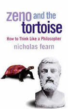 ZENO AND THE TORTOISE: HOW TO THINK LIKE A PHILOSOPHER, NICHOLAS FEARN, Used; Go