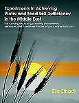 Experiments in Achieving Water and Food Self-Sufficiency in the Middle East: Th