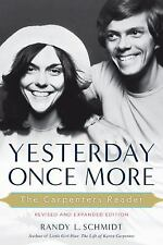 Yesterday Once More: The Carpenters Reader, Schmidt, Randy L., New Books