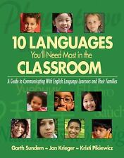 Ten Languages You'll Need Most in the Classroom: A Guide to Communicating With E