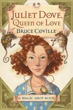 Magic Shop Book: Juliet Dove, Queen of Love 5 by Bruce Coville (2003, Hardcover)