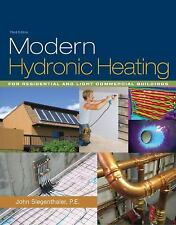NEW - Modern Hydronic Heating: For Residential and Light Commercial Buildings