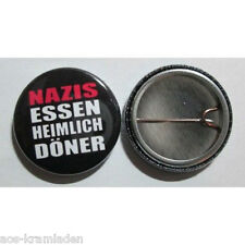 NAZIS essen heimlich Döner - Button 25mm - Punk Antifa Links Spruch Kult