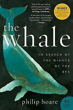The Whale: In Search of the Giants of the Sea by Hoare, Philip