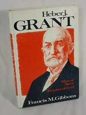 Heber J. Grant Man of Steel, Prophet of God By Francis M. Gibbons Mormon LDS