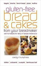 Gluten-Free Bread and Cakes from Your Breadmaker from Your Breadmaker