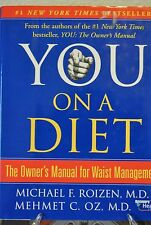 You - On a Diet : The Owner's Manual for Waist Management by Mehmet C. Oz and...
