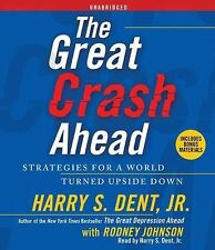 The Great Crash Ahead: Strategies for a World Turned Upside Down, Dent Jr., Harr