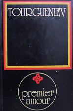 Premier amour. Ivan Sergeievitch Tourgueniev. Éditions Famot DL 1978