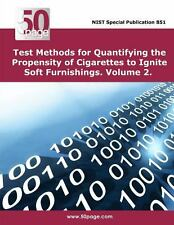 Test Methods for Quantifying the Propensity of Cigarettes to Ignite Soft...