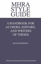 MHRA Style Guide. A Handbook for Authors, Editors, and Writers of Theses....
