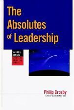 The Absolutes of Leadership Crosby, Philip B. Paperback
