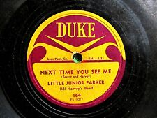 BLUES 78: LITTLE JUNIOR PARKER Next Time You See Me/My Dolly Bee, DUKE 164