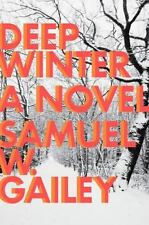 Deep Winter by Samuel W. Gailey (2014, Hardcover)