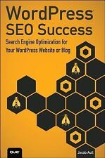 WordPress SEO Success : Search Engine Optimization for Your WordPress Website...