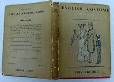 English Costume 1900 -1950 By Iris Brooke 1951 Methuen & Co Ltd Costume Fashion